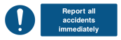 Report All Accidents Immediately Sign - Wide
