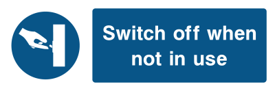 Switch Off When Not In Use Sign - Wide