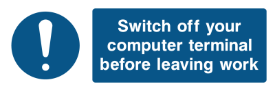 Switch Off Your Computer Terminal Before Leaving Work Sign - Wide