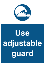 Use Adjustable Guard Sign