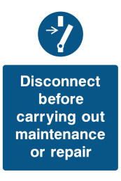 Disconnect Before Carrying Out Maintanance Sign