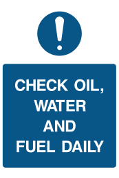 Check Oil, Water And Fuel Daily Sign