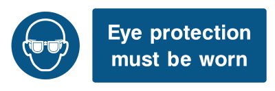 Eye Protection Must Be Worn Sign- Wide