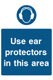 Use Ear Protectors In This Area Sign