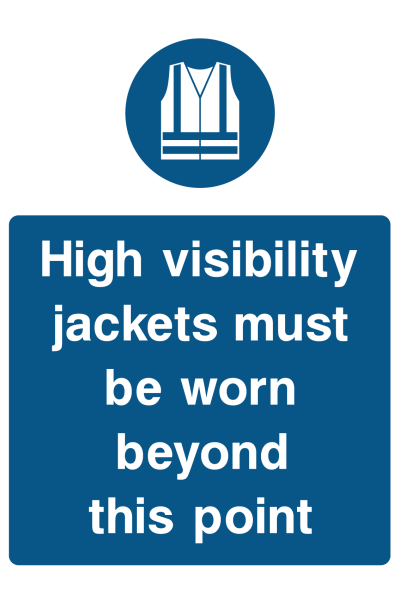 High Visibility Jackets Must Be Worn Beyond This Point Sign