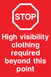 STOP High Visibiity Clothing Required Beyond This Point Sign