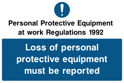 Loss Of Personal Protective Equipment Must Be Reported Sign