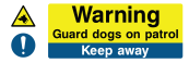 Warning Guard Dogs On Patrol Keep Away Sign - Wide