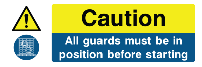 Caution All Guards Must Be In Position Before Starting Sign - Wide