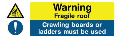 Warning Fragile Roof Crawling Boards Or Ladders Must Be Used Sign - Wide