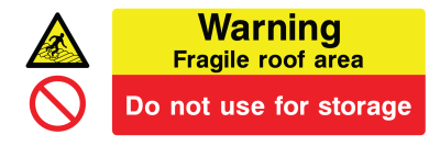 Warning Fragile Roof Area Do Not Use For Storage Sign - Wide