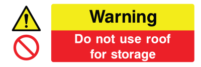 Warning Do Not Use Roof For Storage Sign - Wide