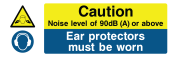 Caution Noise Level Of 90dB (A) Or Above Ear Protectors Must Be Worn Sign - Wide