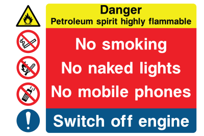 Danger Petroleum Spirit Highly Flammable No Smoking No Naked Lights No Mobile Phones Switch Off Engine Sign