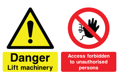Danger Lift Machinery Access Forbidden To Unauthorised Persons Sign