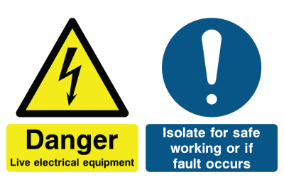 Danger Live Electrical Equipment Isolate For Safe Working Or If Fault Occurs Sign