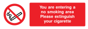 You Are Entering A No Smoking Area Please Extinguish Your Cigarette Sign - Wide