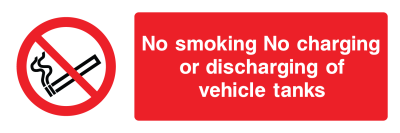 No Smoking No Charging Or Discharging Of Vehicle Tanks Sign - Wide