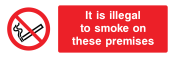 It Is Illegal To Smoke On These Premises Sign - Wide