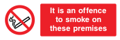 It Is An Offence To Smoke On These Premises Sign - Wide