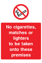 No Cigarettes, Matches Or Lighters To Be Taken Onto These Premises Sign