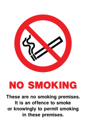 No Smoking These Are No Smoking Premises. It Is An Offence To Smoke Or Knowingly To Permit Smoking In These Premises Sign