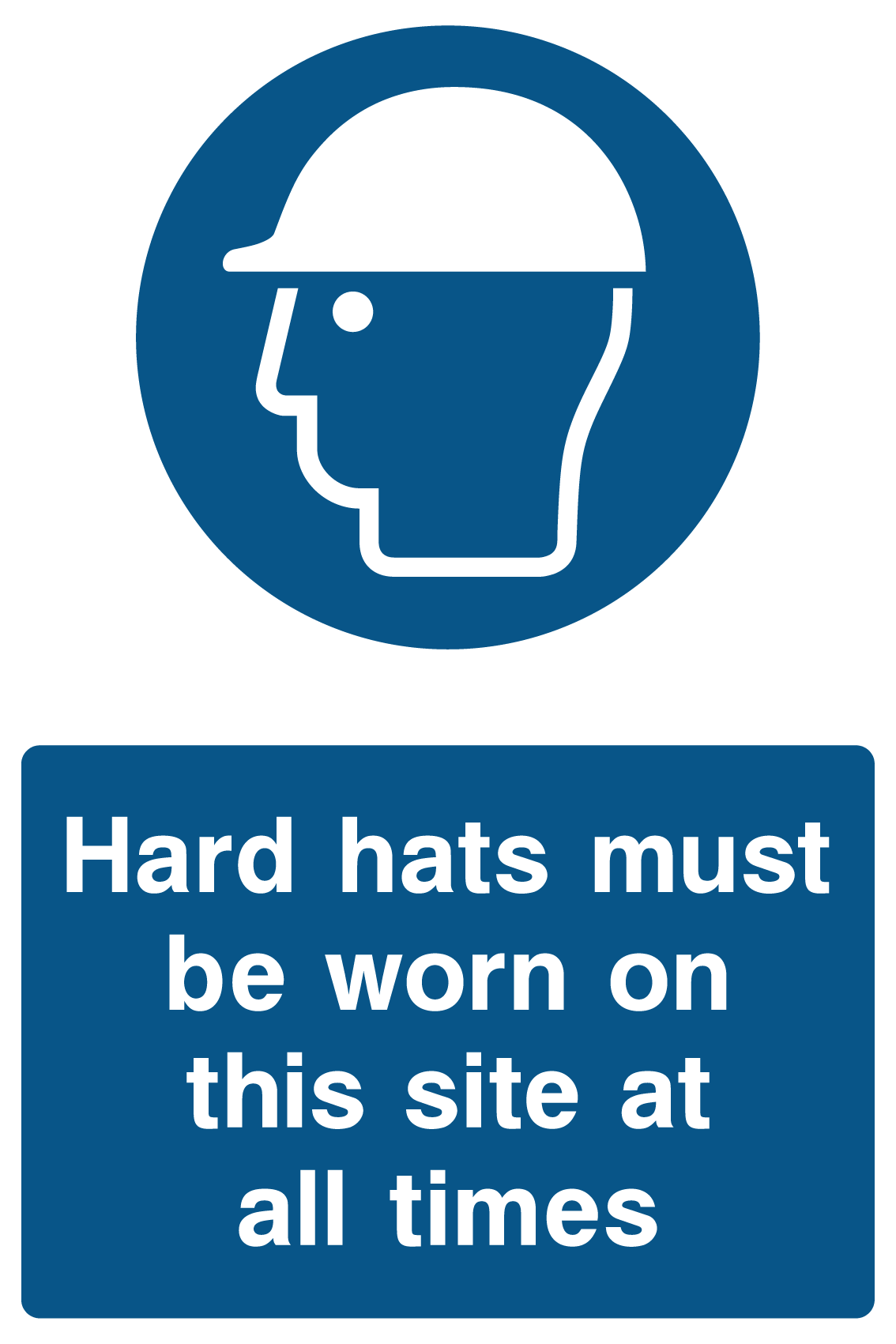 Hard Hats must be worn on this site Sign