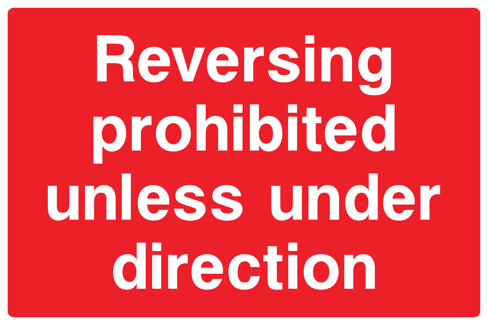 Reversing prohibited unless under direction sign