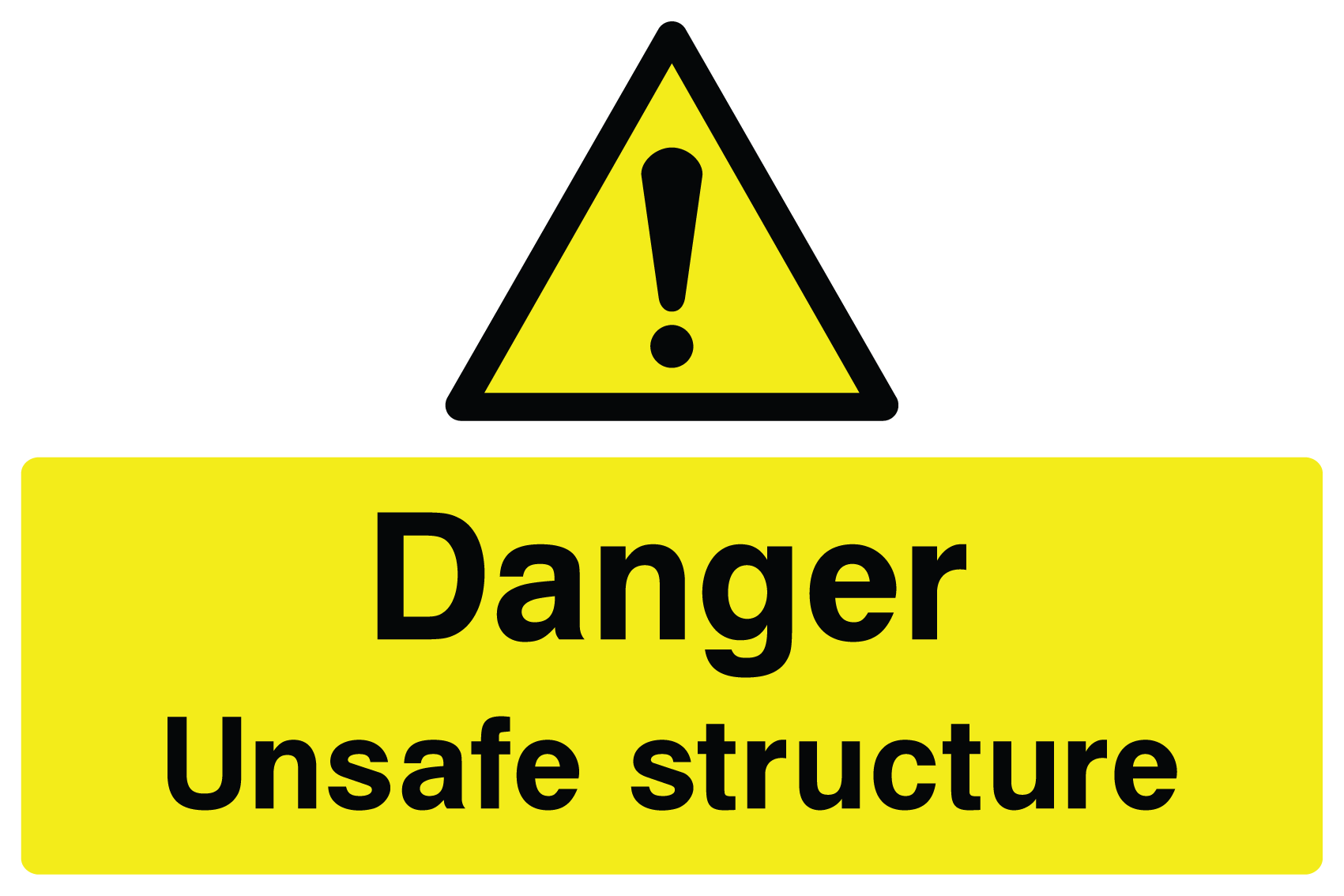 Danger Unsafe Structure Sign