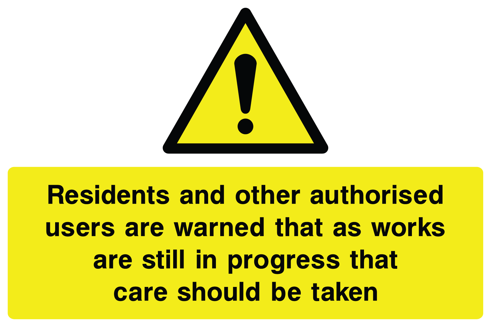 Residents and other authorised users work in progress sign