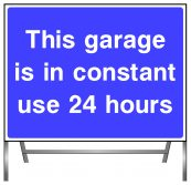 This garage in in constant use 24 hours sign