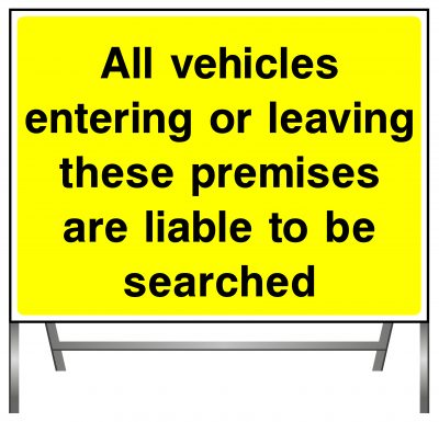 All vehicles entering or leaving these premises are liable to be searched sign